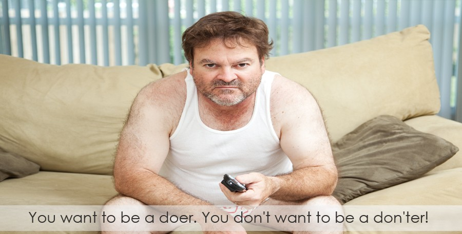 you want to be a doer